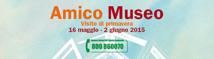 Amico Museo dal 16 maggio al 2 giugno