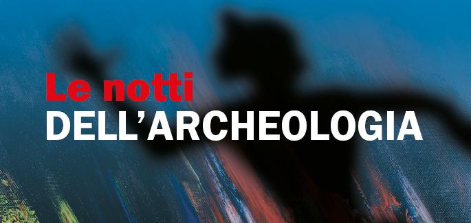 Le notti dell'archeologia in Toscana per famiglie luglio 2016