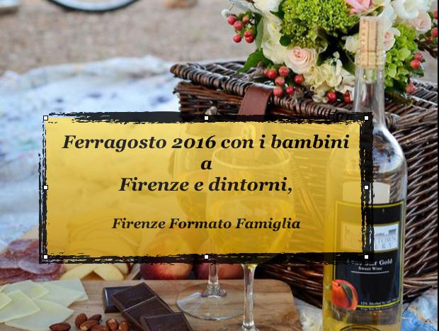 Ferragosto 2016 con i bambini Firenze e dintorni