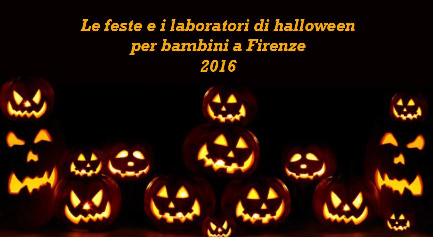 Le feste e i laboratori di halloween per bambini a Firenze 2016