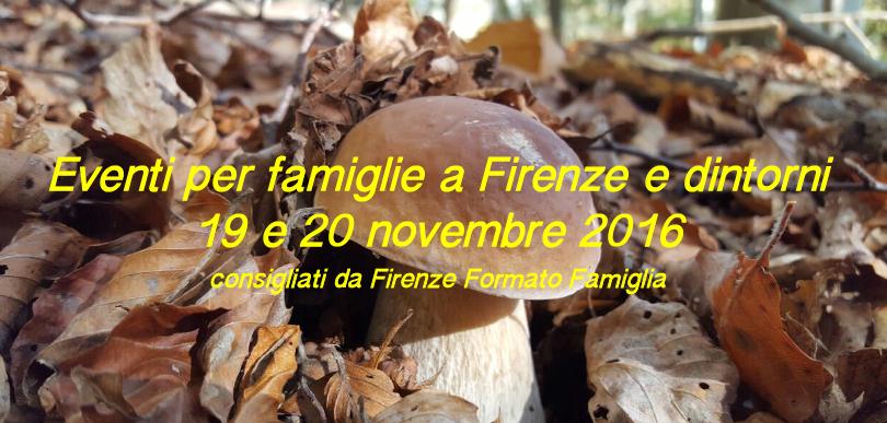 Eventi per famiglie Firenze 19 e 20 novembre 2016