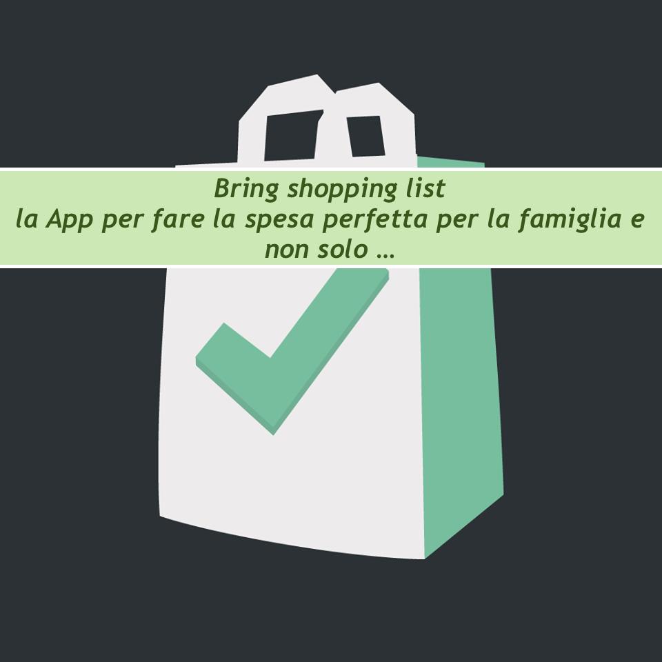 Bring la App per fare la spesa perfetta per la famiglia