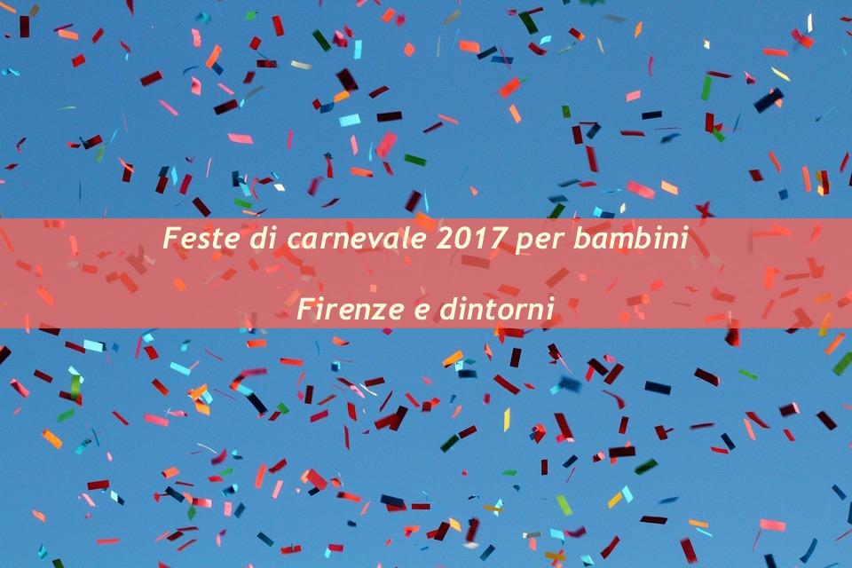 Feste di carnevale 2017 per bambini Firenze e dintorni