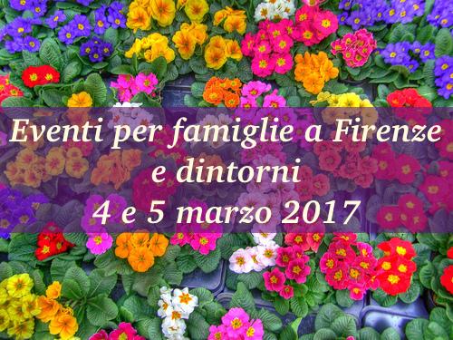Eventi per famiglie Firenze 4 e 5 marzo 2017
