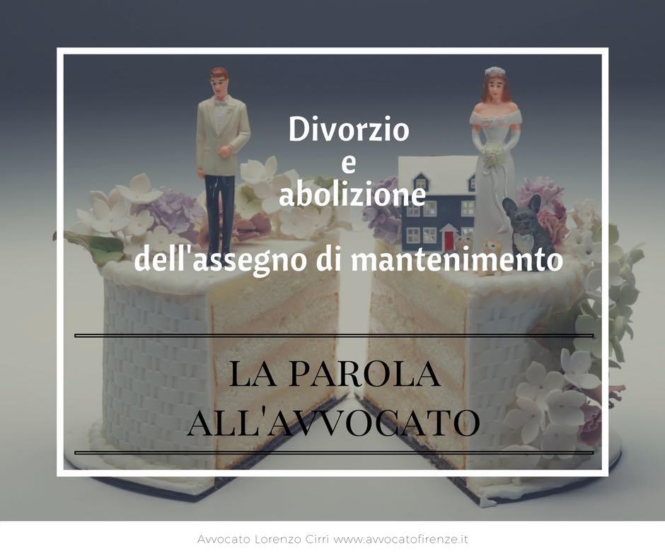 Help Avvocato!! Abolizione dell'assegno di mantenimento in caso di divorzio