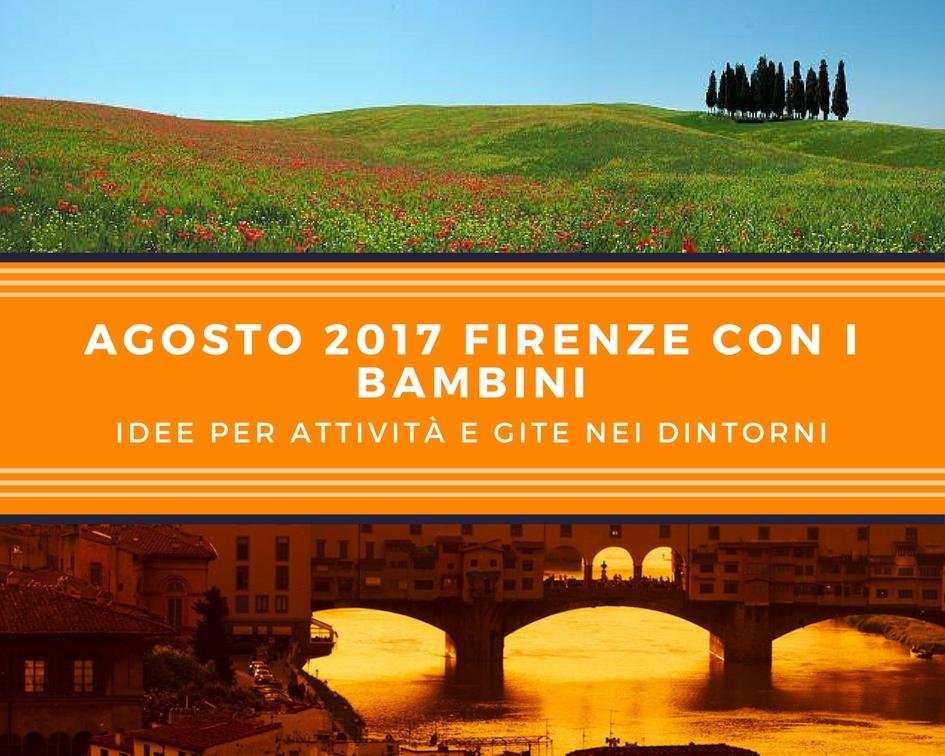 Agosto 2017 Firenze con i bambini- Idee per attività e gite