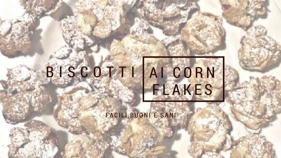 Biscotti ai corn flakes passo dopo passo