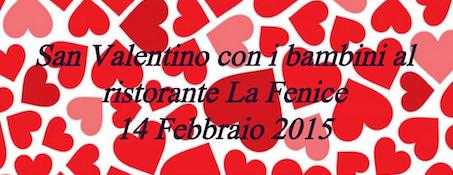 San Valentino con i bambini al ristorante La Fenice