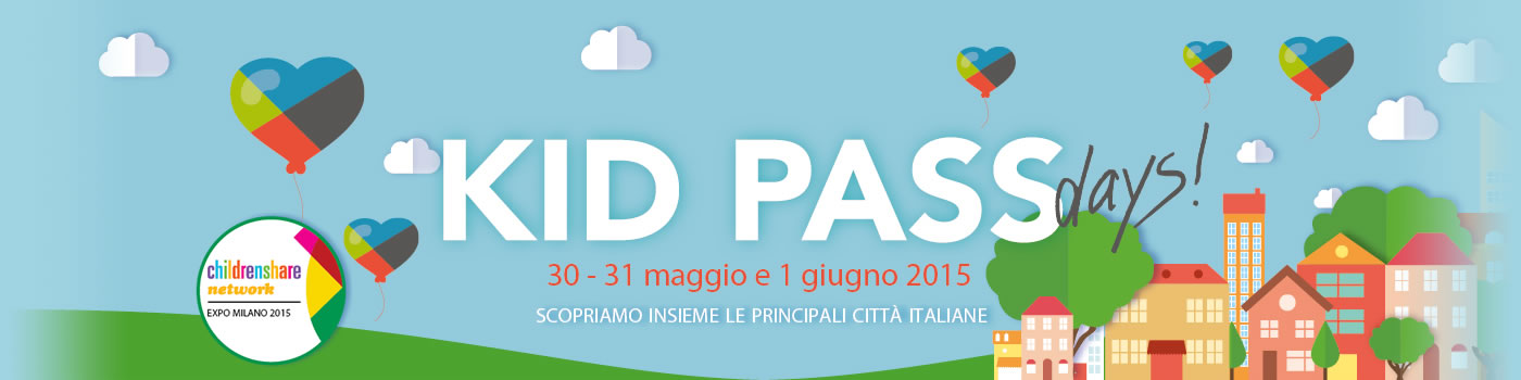 30 e 31 maggio Kid pass Days a Firenze e provincia