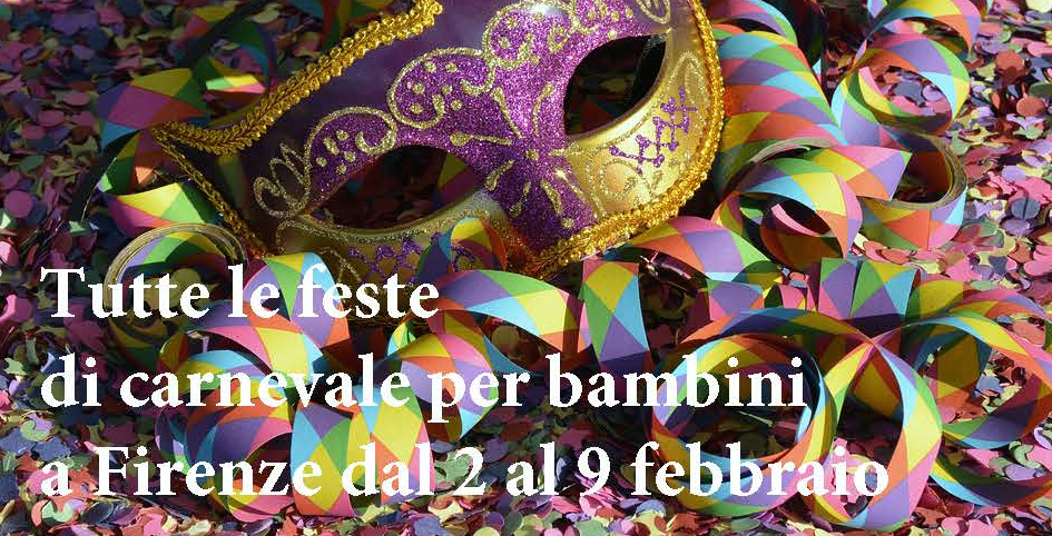 Feste di carnevale per bambini Firenze
