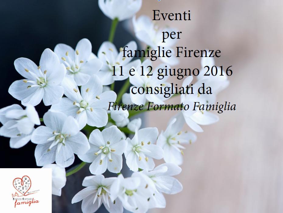 Eventi per famiglie Firenze 11 e 12 giugno 2016