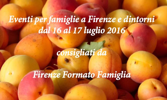 Eventi per famiglie Firenze 16 e 17 luglio 2016
