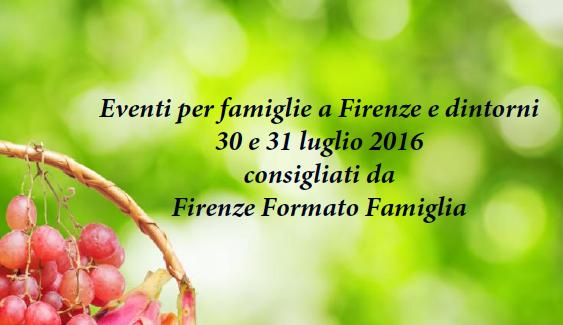Eventi per famiglie Firenze 30 e 31 luglio 2016