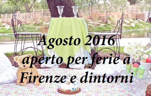 Agosto 2016 aperto per ferie a Firenze e dintorni