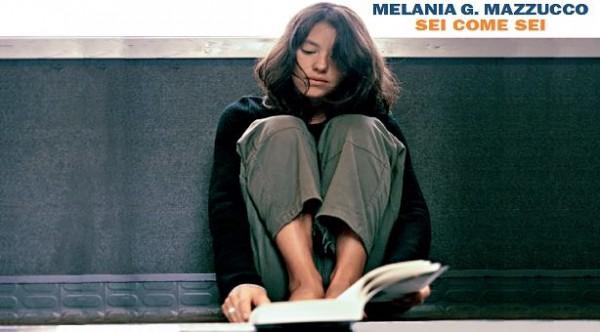 """""""Sei come sei"""" di Melania G. Mazzucco recensione – Consigli di lettura di Anna Crisci"""
