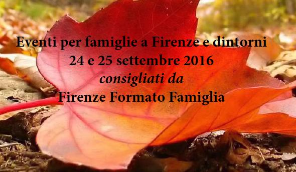 Eventi per famiglie Firenze 24 e 25 settembre 2016