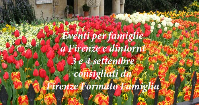 Eventi per famiglie Firenze 3 e 4 settembre 2016