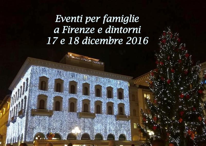 Eventi per famiglie a Firenze 17 e 18 dicembre