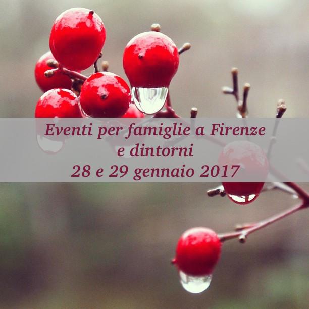 Eventi per famiglie a Firenze 28 e 29 gennaio 2017