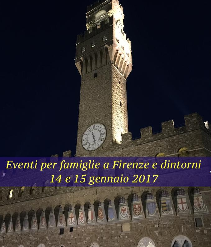 Eventi per famiglie a Firenze 14 e 15 gennaio 2017