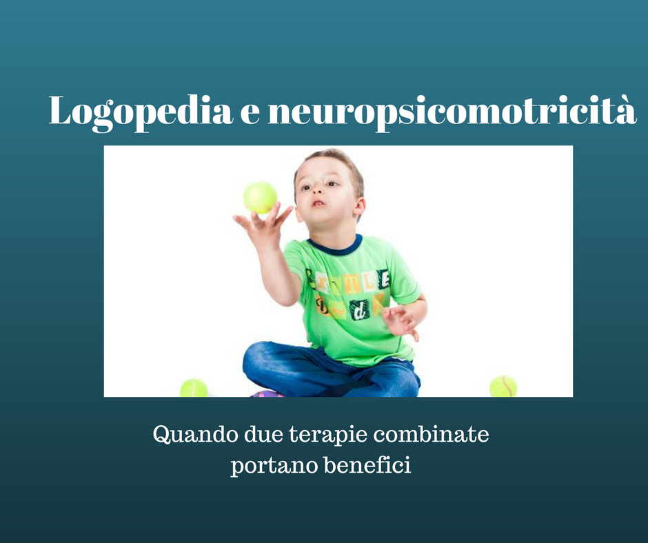 Neuropsicomotricità e logopedia benefici di due terapie combinate