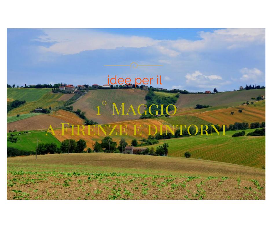 Speciale 1° Maggio 2017 con i bambini a Firenze e dintorni