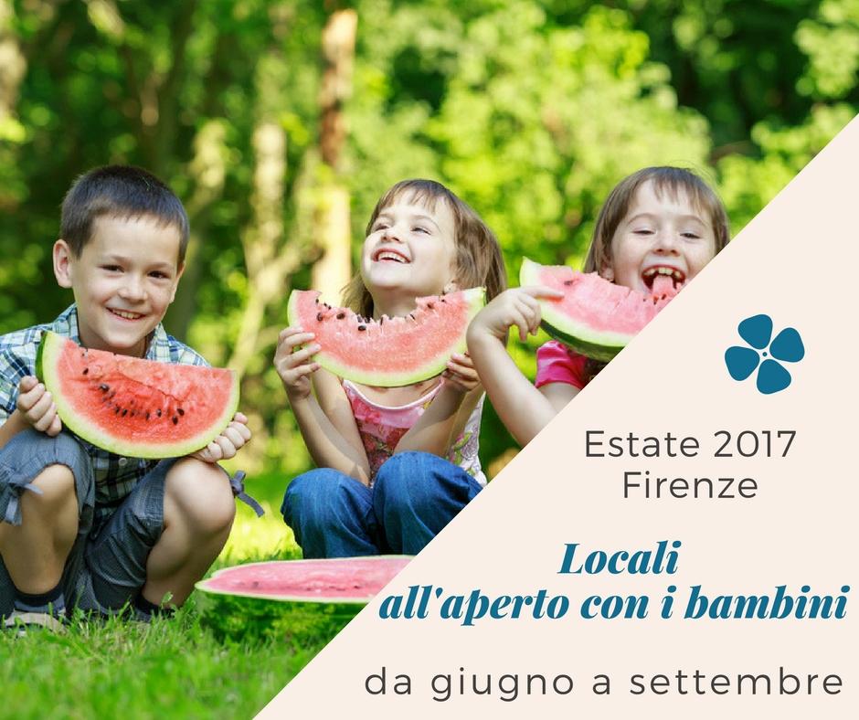 Estate 2017 Firenze locali all'aperto per bambini