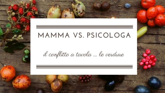Mamma VS. Psicologa: bambini e mangiare sano