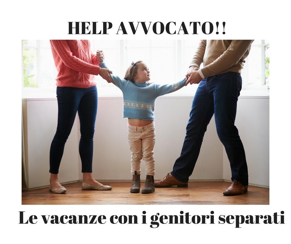 Help Avvocato!! Le vacanze con i genitori separati