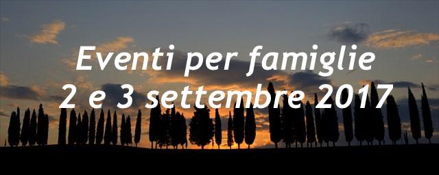 Eventi per famiglie Firenze 2 e 3 settembre 2017