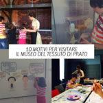 Perché visitare il Museo del Tessuto di Prato con i bambini