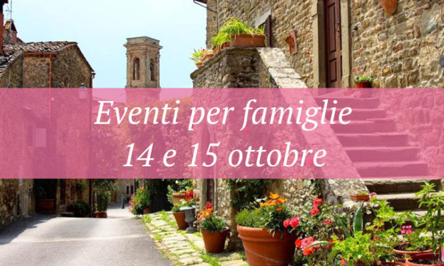 Eventi per famiglie Firenze 14 e 15 ottobre 2017