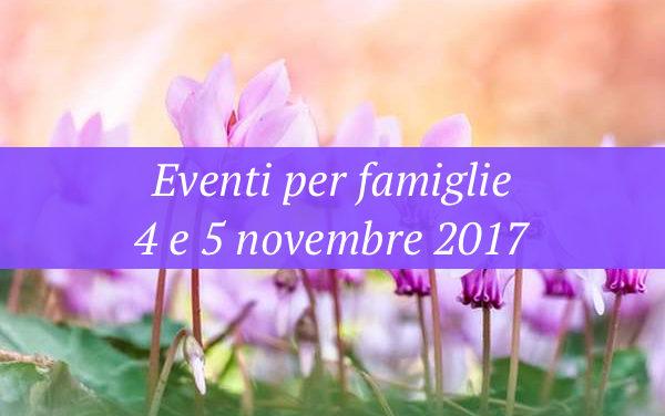 Eventi per famiglie Firenze 4 e 5 novembre 2017