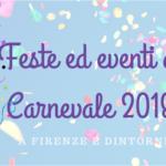 Carnevale 2018 con i bambini Firenze e dintorni
