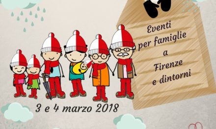 Eventi per famiglie Firenze 3 e 4 marzo 2018