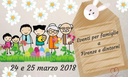 Eventi per famiglie Firenze 24 e 25 marzo 2018