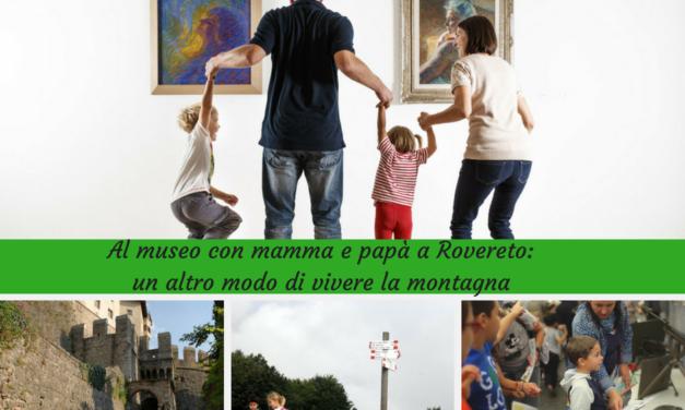 Al museo con mamma e papà a Rovereto: un altro modo di vivere la montagna