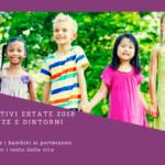 Centri estivi 2018 Firenze e dintorni benessere del bimbo serenità dei genitori