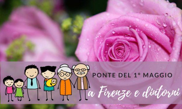Eventi per famiglie Firenze e dintorni ponte del 1° Maggio 2018