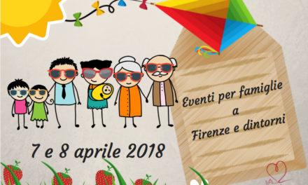 Eventi per famiglie a Firenze 7 e 8 aprile 2018