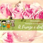 Eventi per famiglie Firenze 12 e 13 maggio 2018