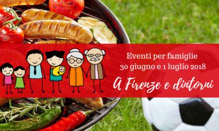 Eventi per famiglie Firenze 30 giugno 1 luglio 2018