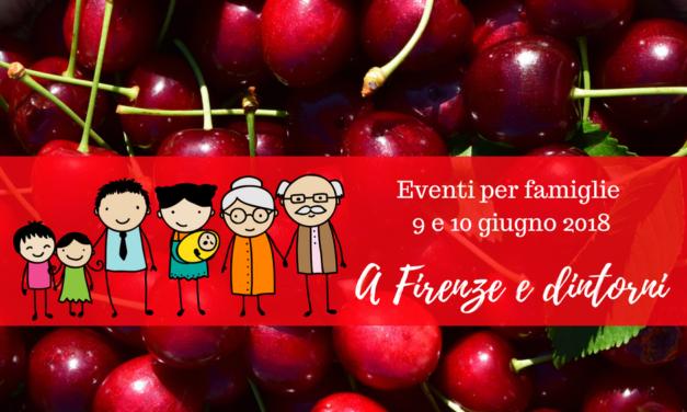 Eventi per famiglie Firenze 9 e 10 giugno 2018