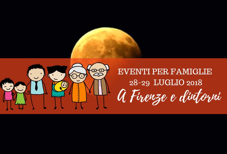 Eventi per famiglie Firenze 28 e 29 luglio 2018