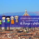 Eventi per famiglie Firenze 14 e 15 luglio 2018
