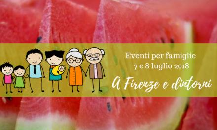 Eventi per famiglie Firenze 7 e 8 luglio 2018