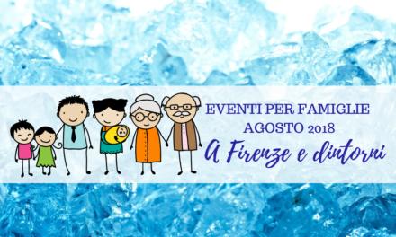 Cosa fare con i bambini agosto 2018 a Firenze idee e programmi