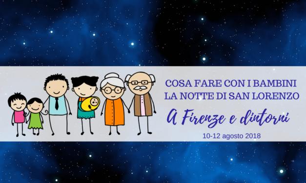 Fine settimana del 10 agosto 2018 con i bambini a Firenze e nei dintorni