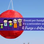 Eventi per famiglie Firenze 8 e 9 settembre 2018