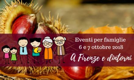 Eventi per famiglie Firenze 6 e 7 ottobre 2018